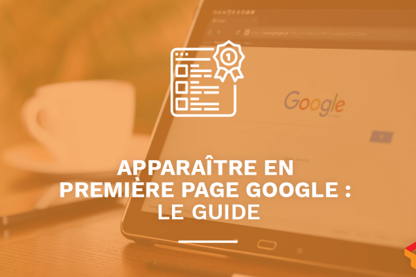 Comment faire apparaître son site internet en première sur Google ?